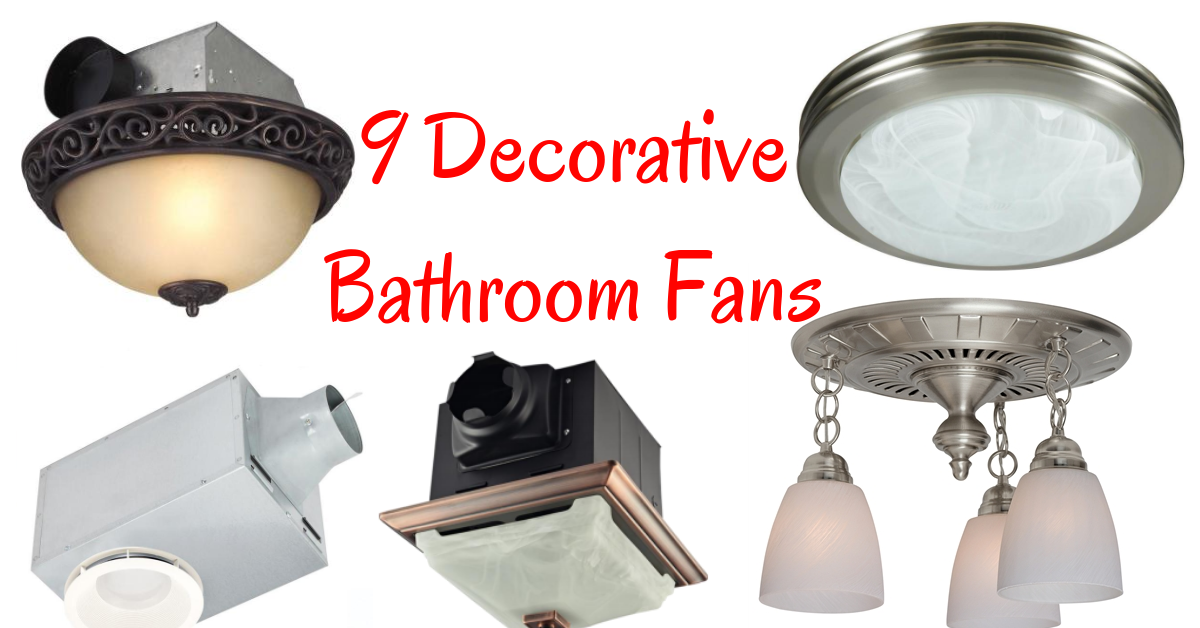 9 Decorative Bathroom Fans For 2019, Decorative Bathroom Exhaust Fans With Light
